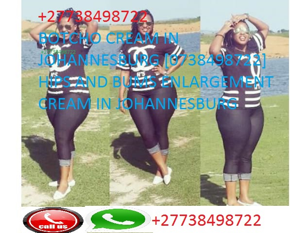 Witbank [【0738498722】] hips and bums enlargement Botcho cream and yodi pills in Bronkhorstspruit picture