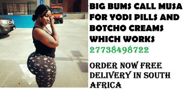 Phalaborwa [【0738498722】] hips & bums enlargement Botcho cream and yodi pills in Phalaborwa picture