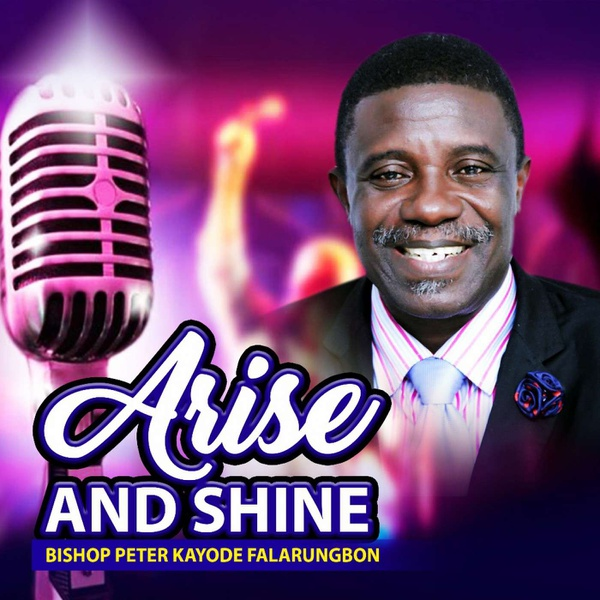 Arise and shine. https://payhip.com/bishoppeterkayodefalarungbon picture