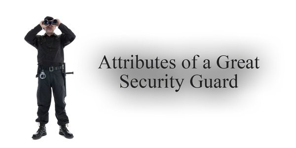 Attributes of a Great Security Guard picture